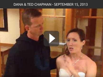Dana & Ted Chapman – September 15, 2013