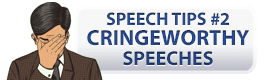 Cringeworthy Speeches