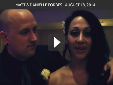 Matt & Danielle Forbes – August 18, 2014